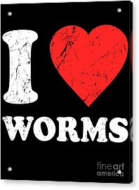 I Love Worms Acrylic Print