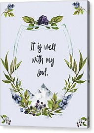 It Is Well With My Soul - Kindness Acrylic Print