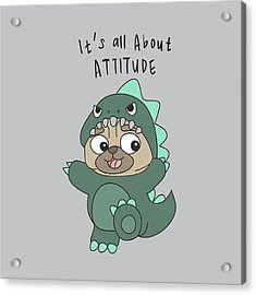 It's All About Attitude - Baby Room Nursery Art Poster Print Acrylic Print