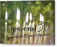 It's Only A Number 50 Quote Acrylic Print by JAMART Photography