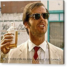 Jack Nicholson, Here's To First Of The Day Fellas, And To Ol D. H. Lawrence . ' Acrylic Print