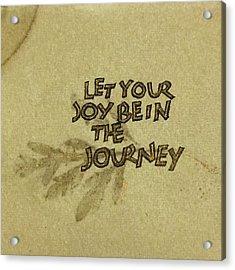 Joy In The Journey Acrylic Print