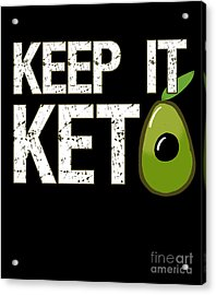 Keep It Keto Acrylic Print