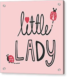 Little Lady - Baby Room Nursery Art Poster Print Acrylic Print