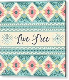 Live Free - Boho Chic Ethnic Nursery Art Poster Print Acrylic Print