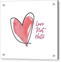 Love Not Hate Acrylic Print