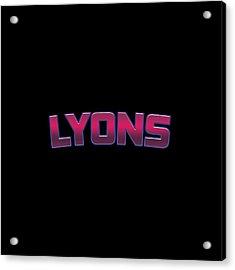 Lyons #lyons Acrylic Print