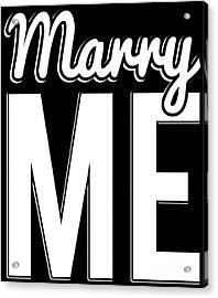Marry Me Proposal Acrylic Print