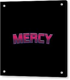 Mercy #mercy Acrylic Print