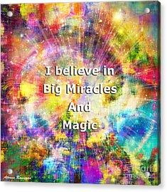 Acrylic Print featuring the photograph Miracle And Magic by Atousa Raissyan