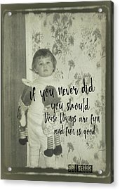 Moppets Quote Acrylic Print by JAMART Photography