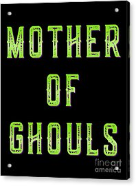 Mother Of Ghouls Acrylic Print