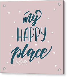 My Happy Place - Baby Room Nursery Art Poster Print Acrylic Print