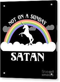 Not On A Sunday Satan Acrylic Print