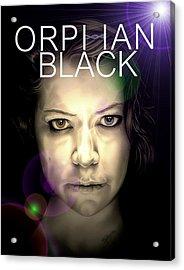 Orphan Black Acrylic Print