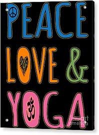 Acrylic Print featuring the digital art Peace Love Yoga by Flippin Sweet Gear