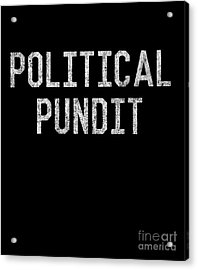 Acrylic Print featuring the digital art Political Pundit Vintage by Flippin Sweet Gear