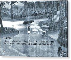 Rain Dance Quote Acrylic Print