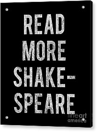 Acrylic Print featuring the digital art Read More Shakespeare Vintage by Flippin Sweet Gear