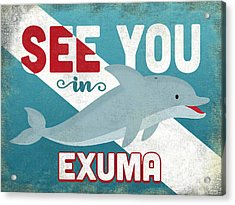 See You In Exuma Dolphin Acrylic Print