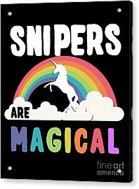 Acrylic Print featuring the digital art Snipers Are Magical by Flippin Sweet Gear
