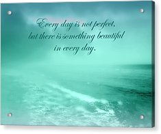 Something Beautiful In Every Day 2 Acrylic Print