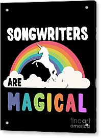 Acrylic Print featuring the digital art Songwriters Are Magical by Flippin Sweet Gear
