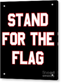 Acrylic Print featuring the digital art Stand For The Flag by Flippin Sweet Gear