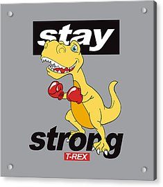 Stay Strong - Baby Room Nursery Art Poster Print Acrylic Print