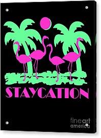 Acrylic Print featuring the digital art Staycation by Flippin Sweet Gear