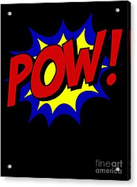 Acrylic Print featuring the digital art Superhero Pow by Flippin Sweet Gear