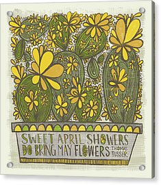 Sweet April Showers Do Bring May Flowers Thomas Tusser Quote Acrylic Print