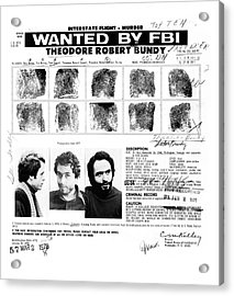 Ted Bundy - Wanted By The Fbi Acrylic Print