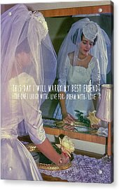 The Bride Quote Acrylic Print by JAMART Photography