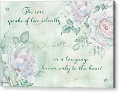 The Rose Speaks Of Love Acrylic Print