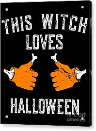 This Witch Loves Halloween Acrylic Print