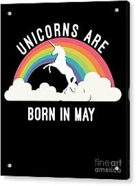 Acrylic Print featuring the digital art Unicorns Are Born In May by Flippin Sweet Gear