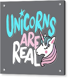 Unicorns Are Real - Baby Room Nursery Art Poster Print Acrylic Print