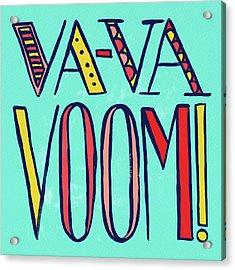 Va Va Voom Acrylic Print