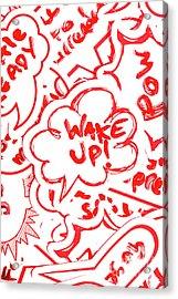 Wake Up Acrylic Print