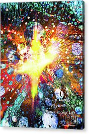 Acrylic Print featuring the digital art We Are All Energy by Atousa Raissyan