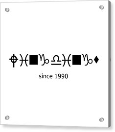 Wingdings Since 1990 - Black Acrylic Print