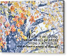 Winter In Autumn Quote Acrylic Print by JAMART Photography