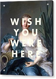 Wish You Were Here Print Acrylic Print