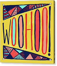 Woohoo Acrylic Print
