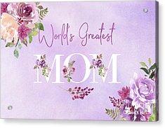 World's Greatest Mom 2 Acrylic Print