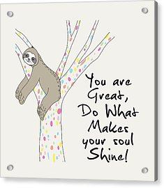 You Are Great Do What Makes Your Soul Shine - Baby Room Nursery Art Poster Print Acrylic Print