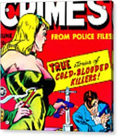Classic Comic Book Cover - Famous Crimes From Police Files - 0112 Acrylic Print by Wingsdomain Art and Photography