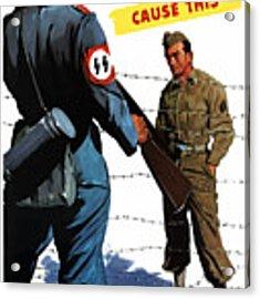 Loose Talk Can Cause -- Ww2 Propaganda Acrylic Print