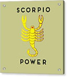 Scorpio Power Acrylic Print by Judy Hall-Folde